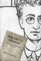 Piero Gobetti's New World. Antifascism, liberalism, writing
