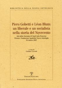 Piero Gobetti e Léon Blum: un liberale e un socialista nella storia del Novecento